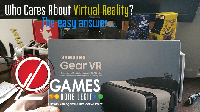 Who Cares About Virtual Reality? The easy answer