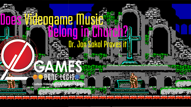 Hear Some Amazing Videogame Music in Church by Dr. Jonn Sokol