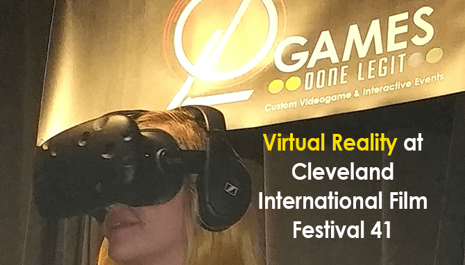 Cleveland Virtual Reality at the CLE International Film Festival – Games Done Legit & CLEvr