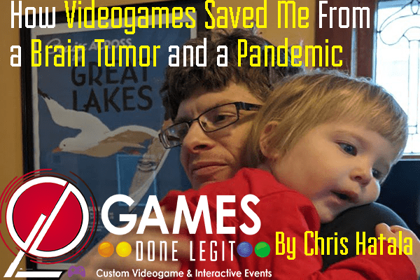 How Videogames Saved Me From a Brain Tumor and a Pandemic (and Not How You Expect)